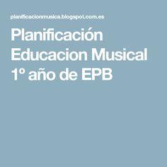 Planificación Educacion Musical 1º año de EPB
