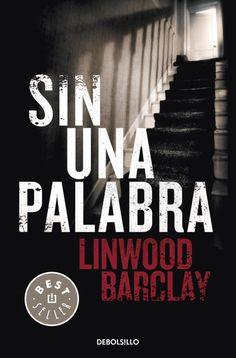 Entre montones de libros: Sin una palabra. Linwood Barclay