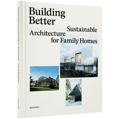 Building Better - Sustainable Architecture for Family Homes