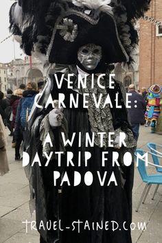 Venice Carnevale: A Winter Day Trip from Padova | Travel-Stained #travel #venice #familytravel #italywithkids #venezia #padova #daytripsfrompadova #padua #italy #italytravel #carnevale