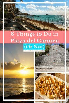 8 Things to Do in Playa del Carmen Mexico...(Or Not)   Travel Mexico   Mexico Vacation   Riviera Maya   Yucatan Peninsula