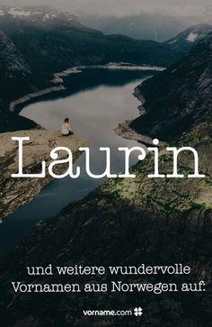 Der Name Laurin gefällt Dir oder Du bist auf der Suche nach einem Vornamen aus Norwegen? Finde hier tolle norwegische Namen für Jungen und Mädchen.