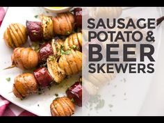 Sausage, Potato and Beer Skewers - Good Cook Good Cook