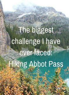 The biggest challenge I have ever faced: Hiking Abbot Pass via The World on my Necklace