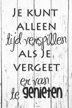Best quotes, true words, beautiful words, quotes to live by, motivational. The Words, Cool Words, Mantra, Bujo, Dutch Words, Words Quotes, Sayings, Dutch Quotes, Thing 1