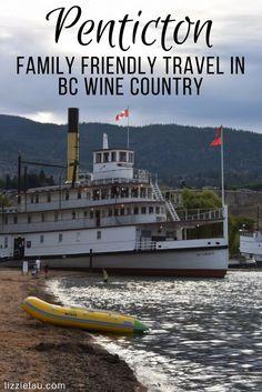 Pentiction - family friendly travel in BC. #familytravel #travel #BC #Canada
