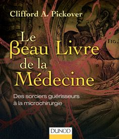 Le Beau Livre de la Médecine - Dunod