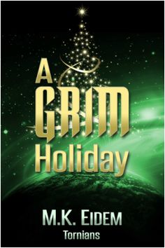 A Grim Holiday: Tornians Series Book 1.5 Now at Amazon - http://amzn.to/Xu0Okc