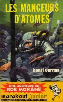 Les mangeurs d'atomes, Bob Morane par Pierre Joubert