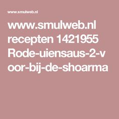www.smulweb.nl recepten 1421955 Rode-uiensaus-2-voor-bij-de-shoarma