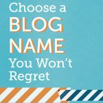 The Guide to Choosing a Blog Name: Part 2