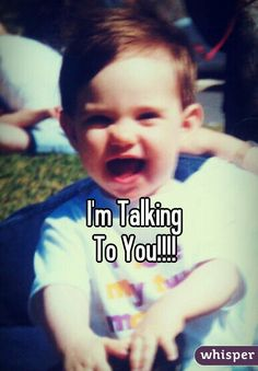 I'm Talking  To You!!!!