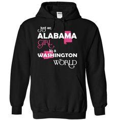 (Alabama001) Just An Alabama Girl In A Washington World - #tshirt makeover #hoodies/sweatshirts. LIMITED TIME PRICE => https://www.sunfrog.com/Valentines/Alabama001-Just-An-Alabama-Girl-In-A-Washington-World.html?68278