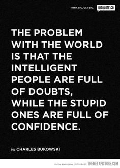 That's the problem with the world…