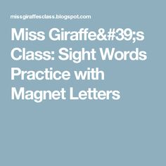 Miss Giraffe's Class: Sight Words Practice with Magnet Letters