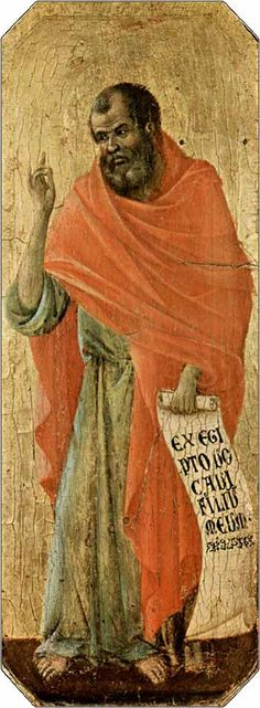 "The Prophet Hosea by Duccio di Buoninsegna, ca. 1311. The scroll he holds is the prophecy discussed today: ""Ex Egipto vocavi filium meum."""