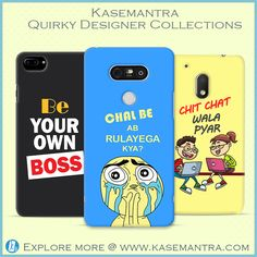Get Kasemantra #Quirky Smartphone cases and  Case and Cover Collections Also available for Designer #Mugs