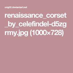 renaissance_corset_by_celefindel-d5zgrmy.jpg (1000×728)