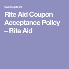 Rite Aid Coupon Acceptance Policy – Rite Aid