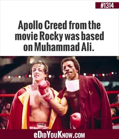 eDidYouKnow.com ►  Apollo Creed from the movie Rocky was based on Muhammad Ali. The More You Know, Good To Know, Did You Know, Apollo Creed, Muhammad Ali, Trivia, Black Men, Famous People, Fun Facts