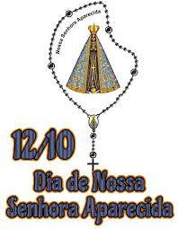 Blog do Painho: NOSSA SENHORA APARECIDA, PADROEIRA DO BRASIL - SEG...