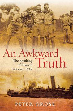 HeySaidRenee: An Awkward Truth: The Bombing of Darwin, February ...