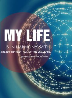 When you are in Harmony with the Universe all that you ask for with love comes to you and the Universe inspires you to be more of who you are and helps you understand how all are connected in the web of life. <3 Mary Long