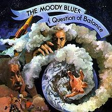 A Question of Balance is the sixth album by The Moody Blues, released in 1970.