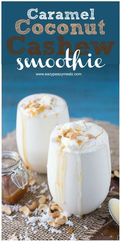 Creamy coconut, salted cashews, and a smooth buttery caramel combine to make a tasty and delicious smoothie! - Eazy Peazy Mealz