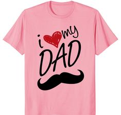 12.99$ I LOVE MY DAD T-Shirt Cute Fathersday Gift #tshirt #shirt #tee #fathersday #fathersdaygiftidea #dadlove #amazon #amazonprime #gift #giftidea #lovedaddy #daddy Mothers Day T Shirts, I Love My Dad, Dads, Cute, Mens Tops, Fathers, Amazon, Women, Gift