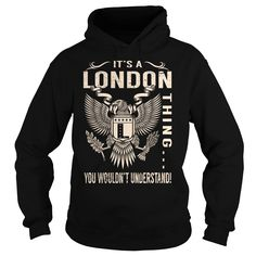Its a LONDON Thing You Wouldnt Understand - Last Name, Surname T-Shirt (Eagle)