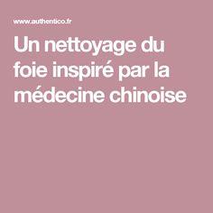 Un nettoyage du foie inspiré par la médecine chinoise Gym And Tonic, Crohns, Qigong, Acupuncture, Tai Chi, Detox Drinks, Ayurveda, Massage, The Cure