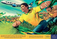Read more: https://www.luerzersarchive.com/en/magazine/print-detail/varig-36900.html Varig (Small copy, all motifs: Once again, CBF has picked Varig to take Brazil to the World Cup. Do as our idols do, fly Varig. No other national team has traveled so far. And Varig has taken them. Claim: Varig Brazil. Official carrier of the Brazilian national soccer team.) Tags: Jose Luis Vaz,Renato Jardim,Andre Lima,Varig,NBS, Rio de Janeiro,Marcello Noronha,José Luis Benício
