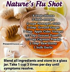 Nature's Flu Shot~ There is no value in a flu vaccine because it does not work with the body to facilitate prevention or healing--it works against it. There is also no evidence of any benefit of flu shots due to the vast majority of industry-funded trials which are highly inadequate. Nature has the ultimate flu shot with pure, ultra immune boosting power that a vaccine can never match. This recipe stimulates the immune system so fast that some find relief within 3hrs.