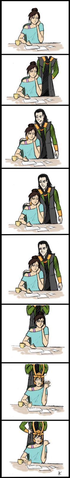 I don't know I'd this would help me with my homework or distract me from it!<< Are you serious??? How could anyone think about homework when LOKI is standing right behind you, and has just placed his helm on your head???