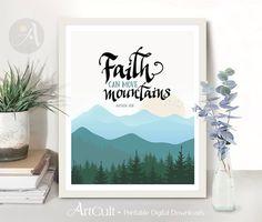 Welcome to ArtCult, printable wall art designs.  Faith can move mountains, Matthew 17:20 - Printable artwork.