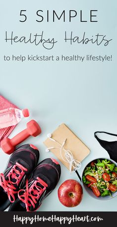 Easy Healthy Habits to help you Live a Healthy Lifestyle