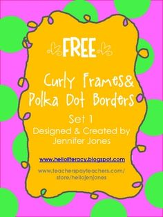 8 whimsical polka dot frames and curly borders in a variety of color schemes to suit your project. Use with a cover page for class books, teaching ...