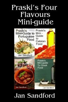 Praski's Four Flavours Mini-Guide (Praski's Mini Food Guides) by Jan Sandford, http://www.amazon.com/dp/B00C788CHG/ref=cm_sw_r_pi_dp_D8Pxrb1W4F3W6