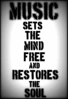 Music sets the mind free and restores the soul ❤️ #quotes