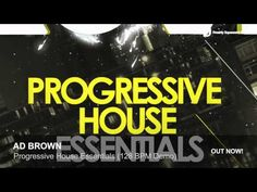 \n        Progressive House Samples - Ad Brown Progressive House Essentials (128 BPM Demo)\n      - YouTube\n