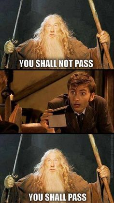 Mash up! Doctor from Doctor Who using psychic paper to get past Gandalf from The Lord of the Rings] Decimo Doctor, Serie Doctor, Doctor Who Funny, Doctor Who Quotes, Eleventh Doctor, Doctor Who 10, Gandalf, Fandoms Unite, Time Lords