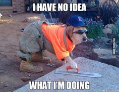 """Whenever I """"help"""" my dad to fix something around the house..."""