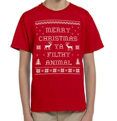 Merry Christmas Ya Filthy Animal - Ugly Christmas Youth Tshirt **SPECIAL Holiday Price for a LIMITED time only!! This listing if for the red