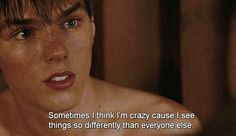 Sometimes I think I'm crazy cause I see things so differently from everyone else. - Sometimes I think I'm crazy cause I see things so differently from everyone else… - Skins Quotes, Film Quotes, Quotes Quotes, Grunge Quotes, Zodiac Quotes, The Words, Citations Film, Skins Uk, Emotion