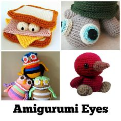 Next time you're trying to figure out what kind of personality your knit or crocheted creation should have, consider these options for amigurumi eyes.