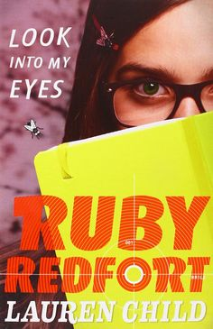 Look into my Eyes, Lauren Child: Ruby Redfort is a code-cracking, gadget-laden special agent with a butler side-kick. She's also a teenage girl. The first book in the Ruby Redfort series.