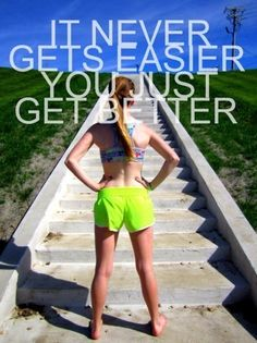 I'm not sure if its the stairs, the saying or how good she looks in those shorts but this motivates me. I've been putting off signing up for another run, and I've been putting off running. This puts me one step closer to registration. Maybe not totally there, but one step closer.