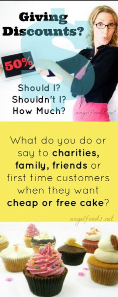 Giving Discounts for Cakes – Should I? Shouldn't I? How much? In the cake and sweet industry, giving discounts or selling cakes for ingredients (no profit) is rampant. What do you do or say to charities, family, friends or first time customers when they want cheap or free cake?