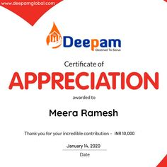 Dear Meera Ramesh, Thank you for your generous contribution to Deepam Global Charitable Trust. We are thrilled to have your support. Through your donation we have been able to accomplish our shared goals and continue working towards changing lives. You truly make the difference for us, and we are extremely grateful! #DeepamGlobal #Charity #Trust #Donation www.deepamglobal.com | info@deepamglobal.com | +91 98412 27379 | +91 99401 58406 Certificate Of Appreciation, Grateful, Wish, Trust, The Incredibles, Goals, Charity